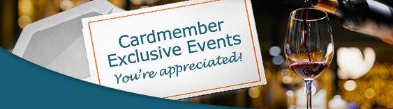 Cardmember Exclusive Events. You're appreciated!